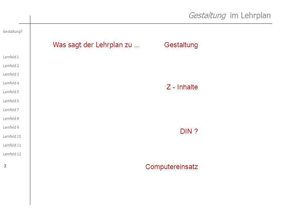 Lernfeld 2 Lernfeld 1 Lernfeld 3 Lernfeld 4 Lernfeld 5 Lernfeld 6 Lernfeld 7 Lernfeld 8 Lernfeld 9 Lernfeld 10 Lernfeld 11 Lernfeld 12 Gestaltung? Σ G