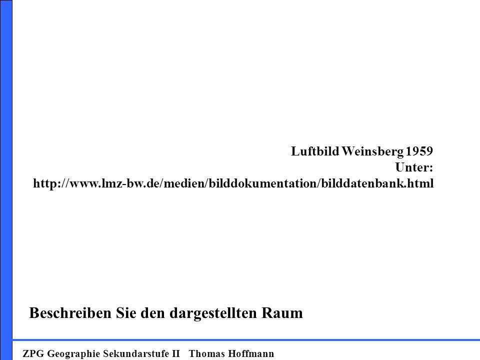 Beschreiben Sie den dargestellten Raum Luftbild Weinsberg 1959 Unter: http://www.lmz-bw.de/medien/bilddokumentation/bilddatenbank.html