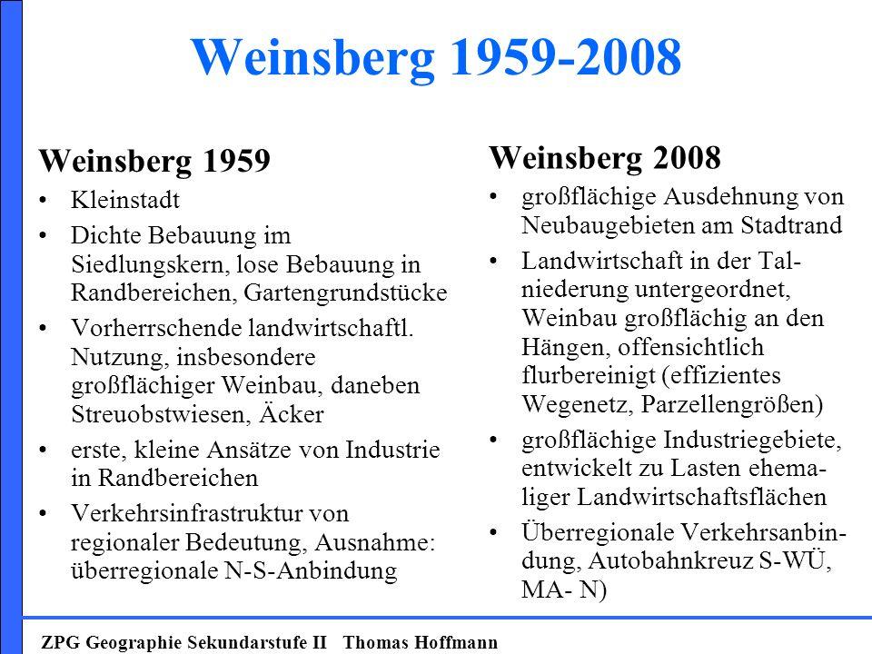 Weinsberg 1959-2008 Weinsberg 1959 Kleinstadt Dichte Bebauung im Siedlungskern, lose Bebauung in Randbereichen, Gartengrundstücke Vorherrschende landw