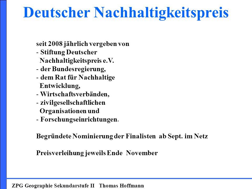 Deutscher Nachhaltigkeitspreis ZPG Geographie Sekundarstufe II Thomas Hoffmann seit 2008 jährlich vergeben von - Stiftung Deutscher Nachhaltigkeitspre