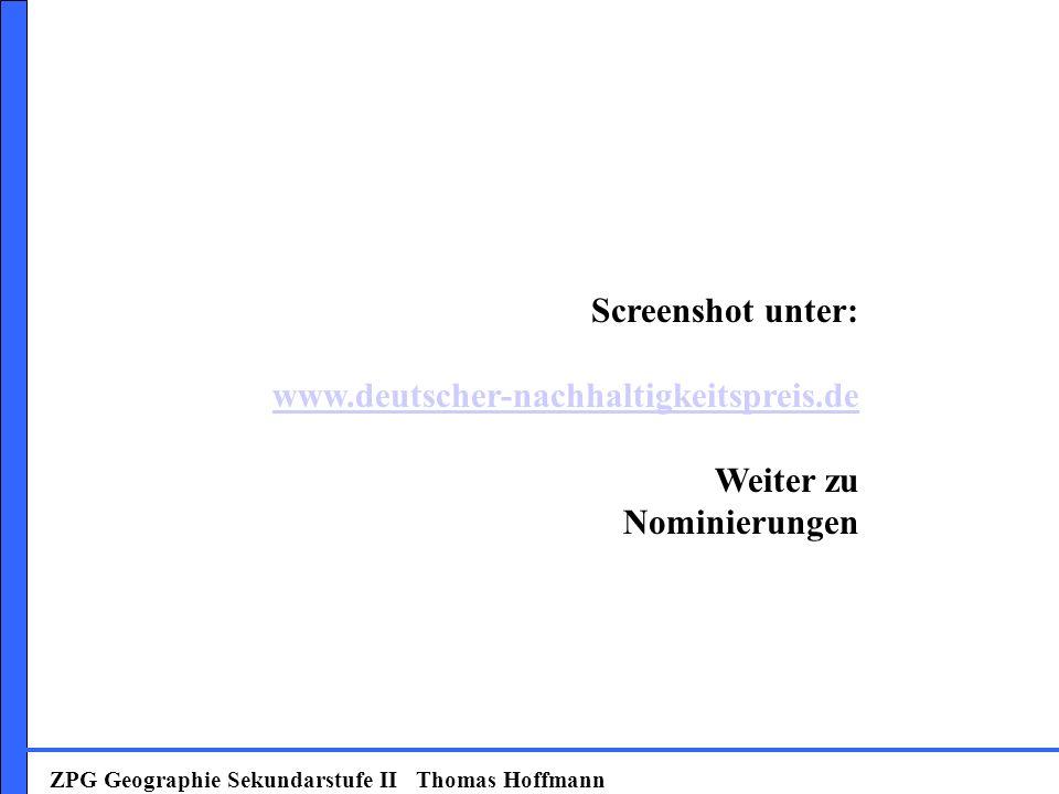 ZPG Geographie Sekundarstufe II Thomas Hoffmann Screenshot unter: www.deutscher-nachhaltigkeitspreis.de Weiter zu Nominierungen