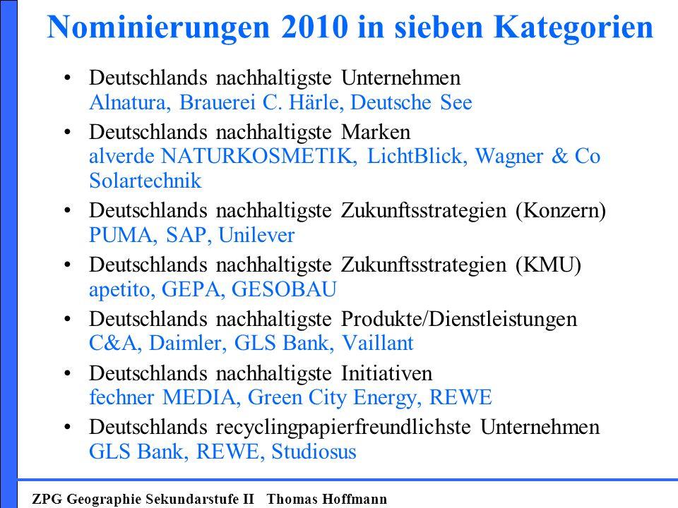 Nominierungen 2010 in sieben Kategorien Deutschlands nachhaltigste Unternehmen Alnatura, Brauerei C. Härle, Deutsche See Deutschlands nachhaltigste Ma
