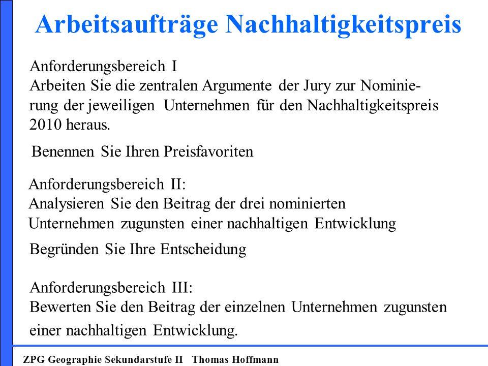 Arbeitsaufträge Nachhaltigkeitspreis ZPG Geographie Sekundarstufe II Thomas Hoffmann Anforderungsbereich I Arbeiten Sie die zentralen Argumente der Ju