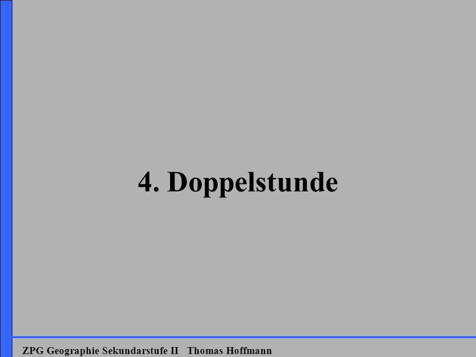 4. Doppelstunde ZPG Geographie Sekundarstufe II Thomas Hoffmann