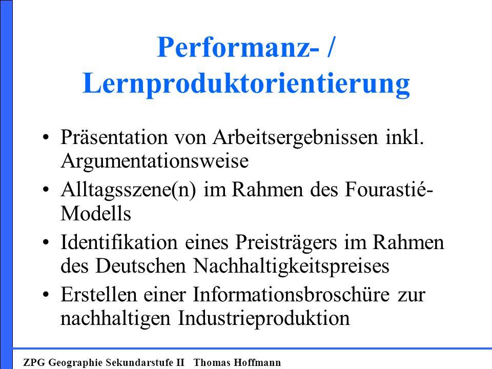 Performanz- / Lernproduktorientierung Präsentation von Arbeitsergebnissen inkl. Argumentationsweise Alltagsszene(n) im Rahmen des Fourastié- Modells I