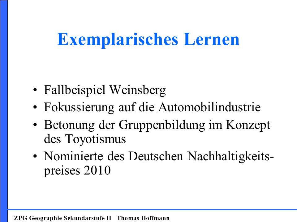 Exemplarisches Lernen Fallbeispiel Weinsberg Fokussierung auf die Automobilindustrie Betonung der Gruppenbildung im Konzept des Toyotismus Nominierte