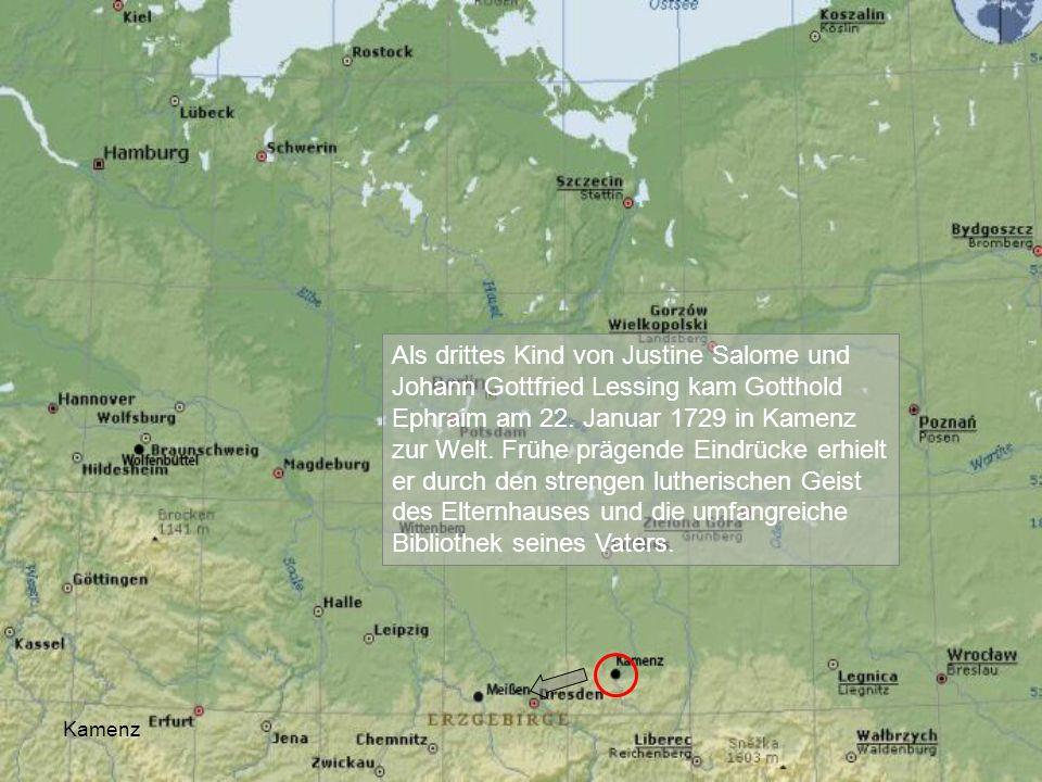 Kamenz Als drittes Kind von Justine Salome und Johann Gottfried Lessing kam Gotthold Ephraim am 22. Januar 1729 in Kamenz zur Welt. Frühe prägende Ein
