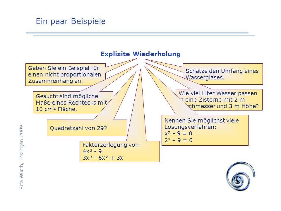 Ein paar Beispiele Rita Wurth, Esslingen 2009 Explizite Wiederholung Geben Sie ein Beispiel für einen nicht proportionalen Zusammenhang an. Gesucht si