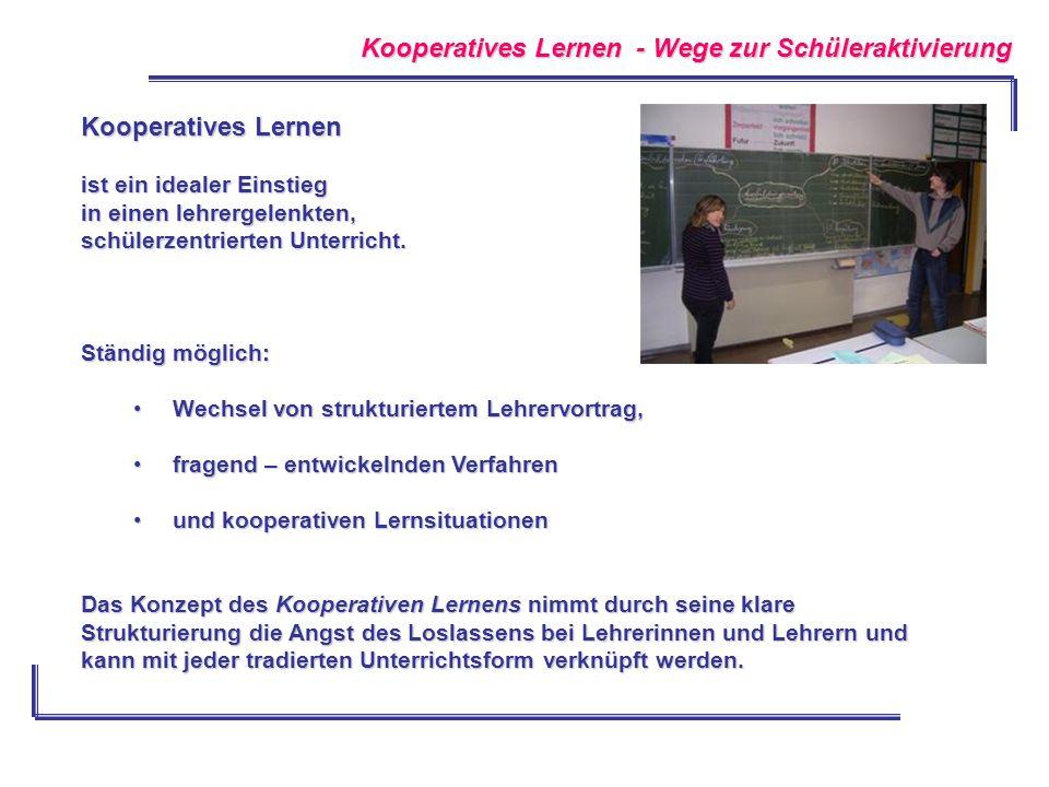 Kooperatives Lernen - Wege zur Schüleraktivierung Kooperatives Lernen ist ein idealer Einstieg in einen lehrergelenkten, schülerzentrierten Unterricht