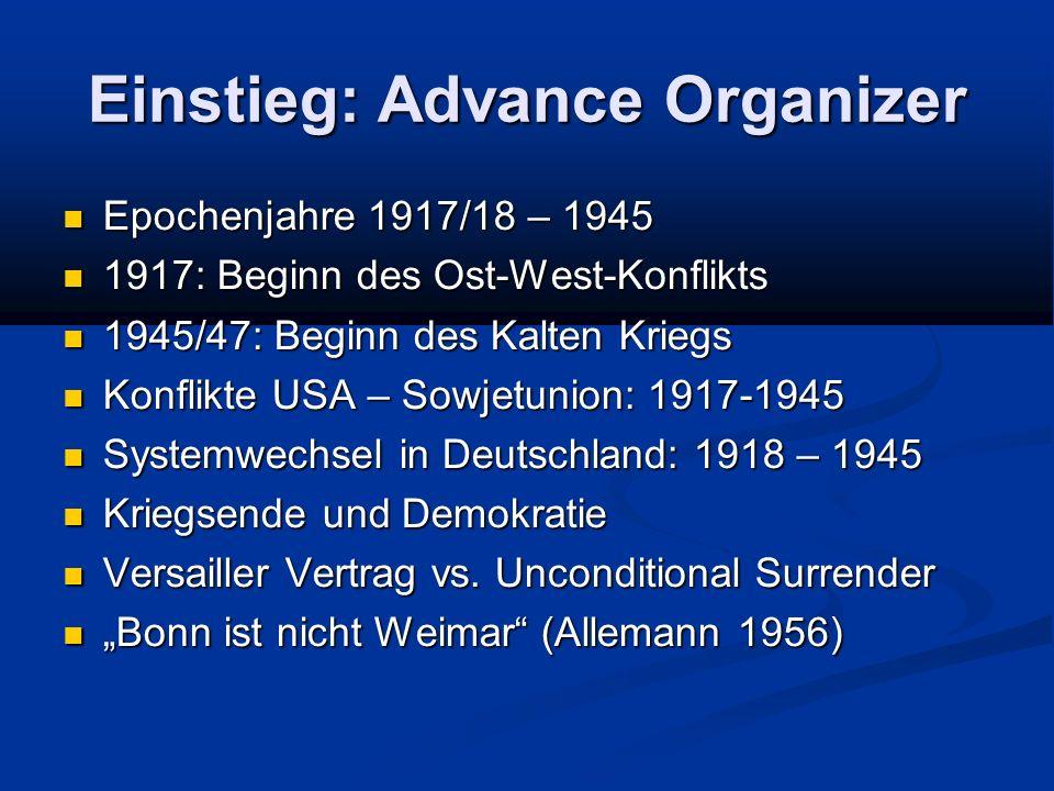 Einstieg: Advance Organizer Epochenjahre 1917/18 – 1945 Epochenjahre 1917/18 – 1945 1917: Beginn des Ost-West-Konflikts 1917: Beginn des Ost-West-Konf