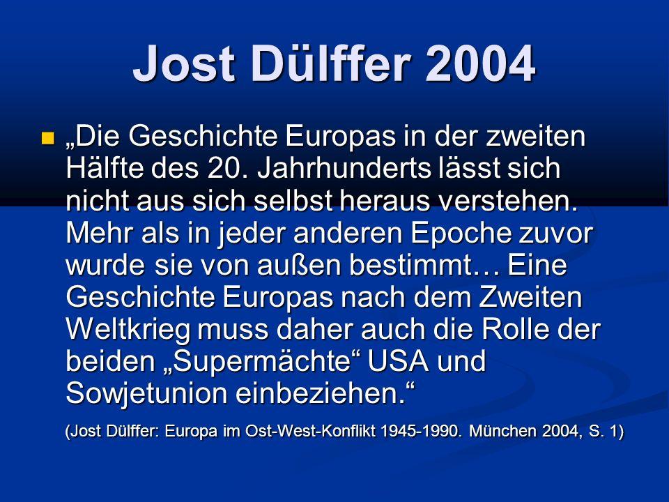 Jost Dülffer 2004 Die Geschichte Europas in der zweiten Hälfte des 20. Jahrhunderts lässt sich nicht aus sich selbst heraus verstehen. Mehr als in jed