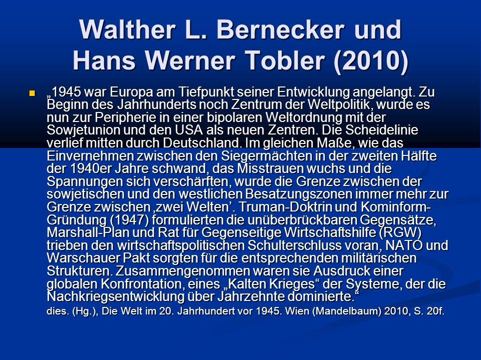 Walther L. Bernecker und Hans Werner Tobler (2010) 1945 war Europa am Tiefpunkt seiner Entwicklung angelangt. Zu Beginn des Jahrhunderts noch Zentrum