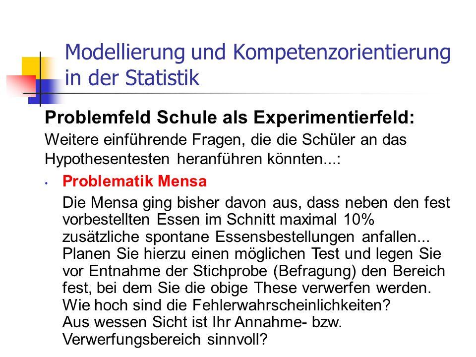 Problemfeld Schule als Experimentierfeld: Modellierung und Kompetenzorientierung in der Statistik Problematik Mensa Die Mensa ging bisher davon aus, d