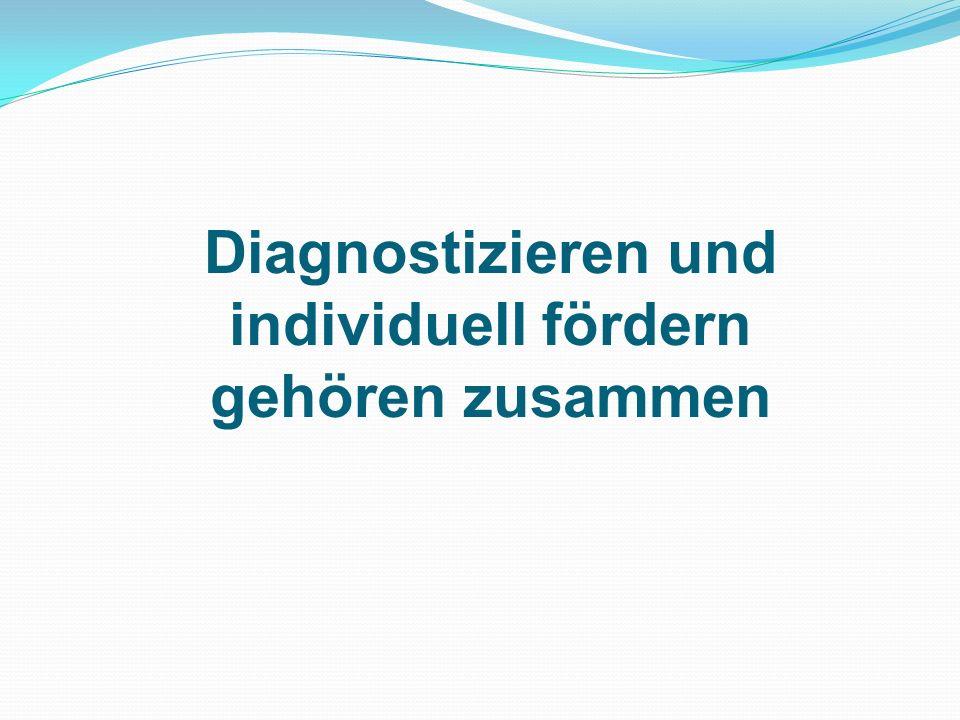 Diagnostizieren und individuell fördern gehören zusammen