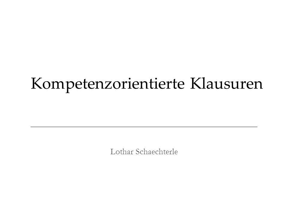 Kompetenzorientierte Klausuren Lothar Schaechterle