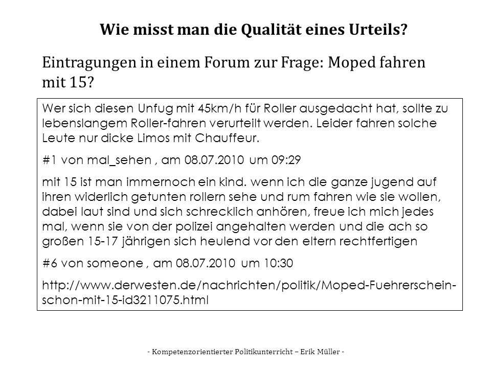 - Kompetenzorientierter Politikunterricht – Erik Müller - Wie misst man die Qualität eines Urteils? Wer sich diesen Unfug mit 45km/h für Roller ausged