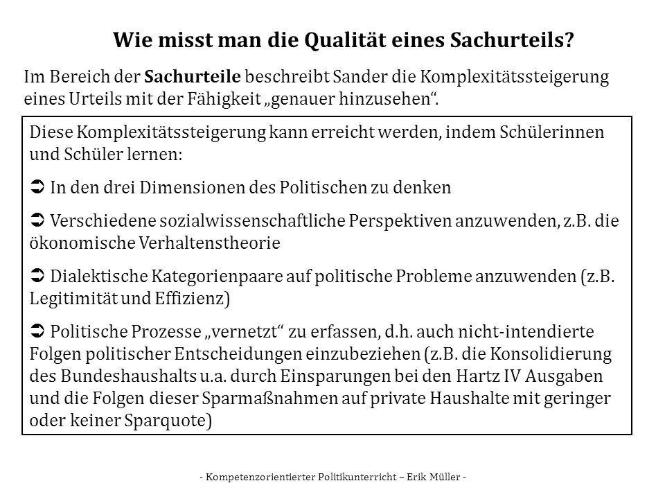 - Kompetenzorientierter Politikunterricht – Erik Müller - Wie misst man die Qualität eines Sachurteils? Im Bereich der Sachurteile beschreibt Sander d