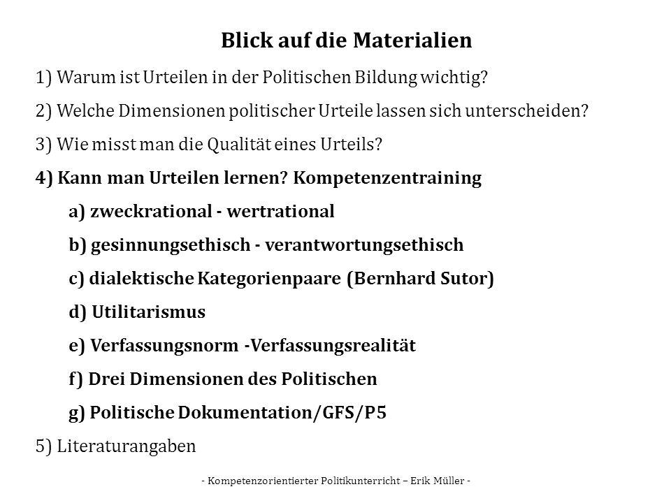 - Kompetenzorientierter Politikunterricht – Erik Müller - Blick auf die Materialien 1) Warum ist Urteilen in der Politischen Bildung wichtig? 2) Welch
