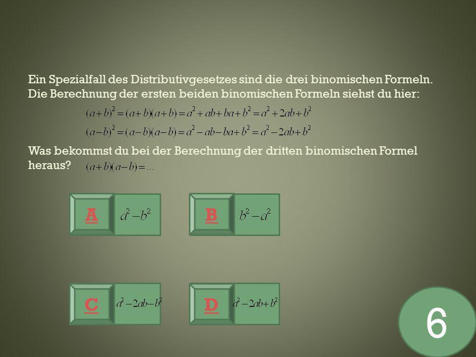 Ein Spezialfall des Distributivgesetzes sind die drei binomischen Formeln. Die Berechnung der ersten beiden binomischen Formeln siehst du hier: Was be