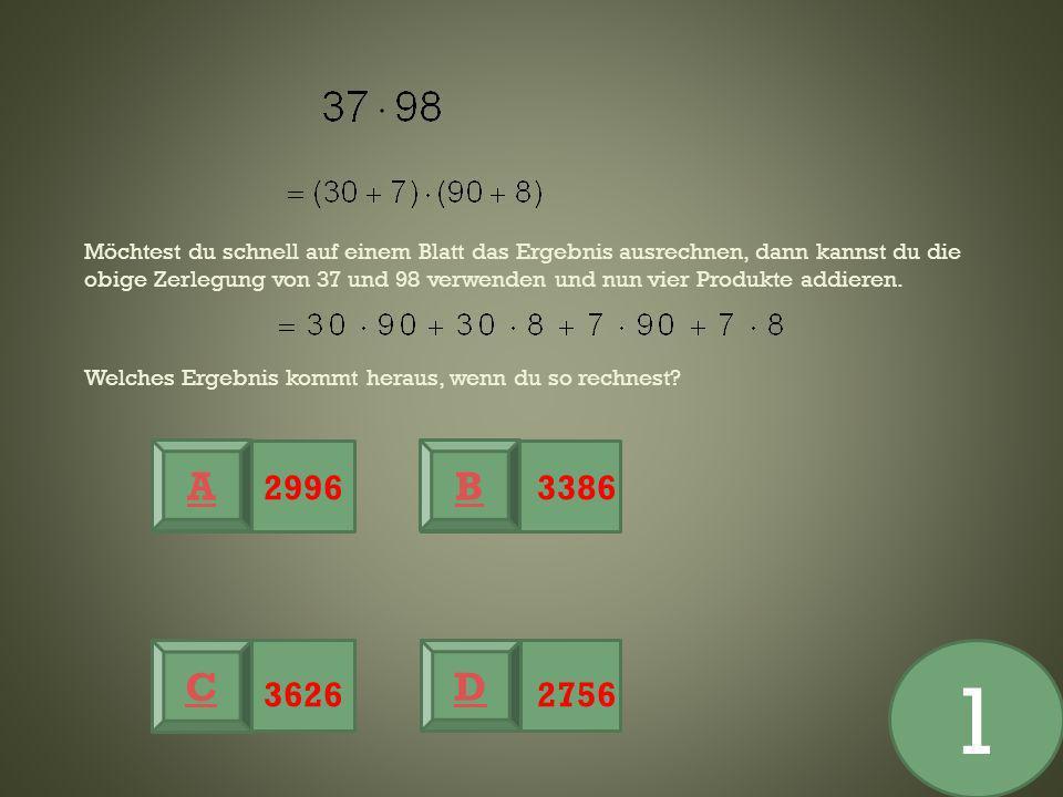Möchtest du schnell auf einem Blatt das Ergebnis ausrechnen, dann kannst du die obige Zerlegung von 37 und 98 verwenden und nun vier Produkte addieren