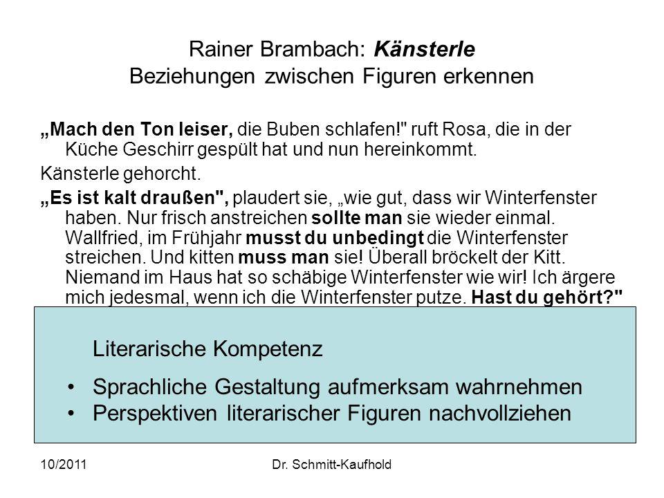 10/2011Dr. Schmitt-Kaufhold Rainer Brambach: Känsterle Beziehungen zwischen Figuren erkennen Mach den Ton leiser, die Buben schlafen!