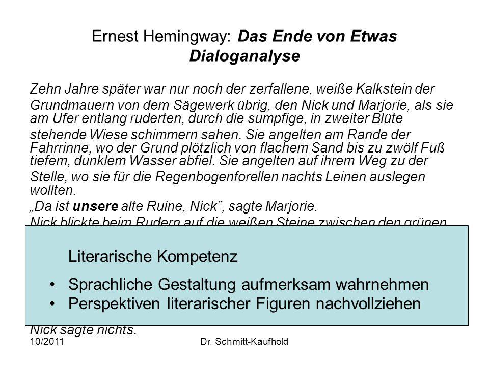 10/2011Dr. Schmitt-Kaufhold Ernest Hemingway: Das Ende von Etwas Dialoganalyse Zehn Jahre später war nur noch der zerfallene, weiße Kalkstein der Grun