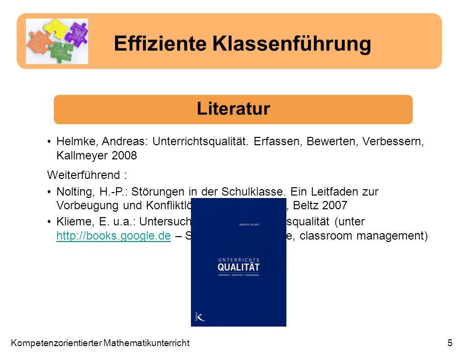 Helmke, Andreas: Unterrichtsqualität. Erfassen, Bewerten, Verbessern, Kallmeyer 2008 Weiterführend : Nolting, H.-P.: Störungen in der Schulklasse. Ein