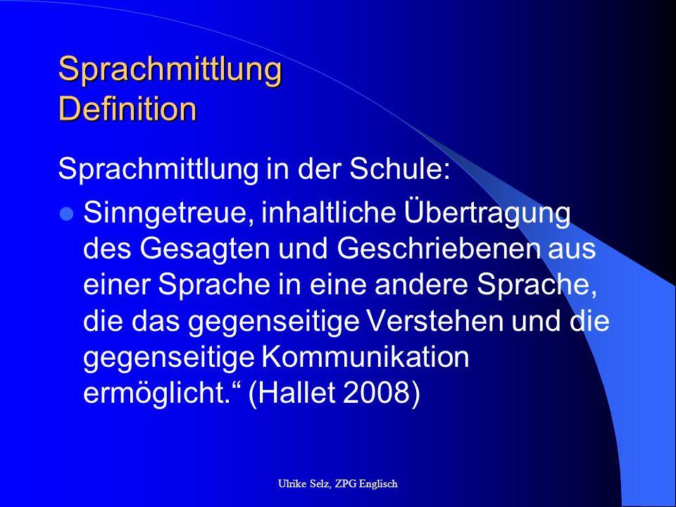 Sprachmittlung Definition Sprachmittlung in der Schule: Sinngetreue, inhaltliche Übertragung des Gesagten und Geschriebenen aus einer Sprache in eine