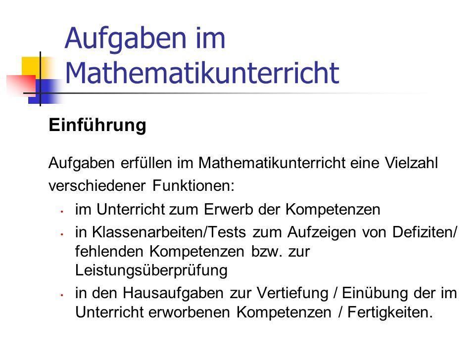 Aufgaben im Mathematikunterricht im Unterricht zum Erwerb der Kompetenzen in Klassenarbeiten/Tests zum Aufzeigen von Defiziten/ fehlenden Kompetenzen