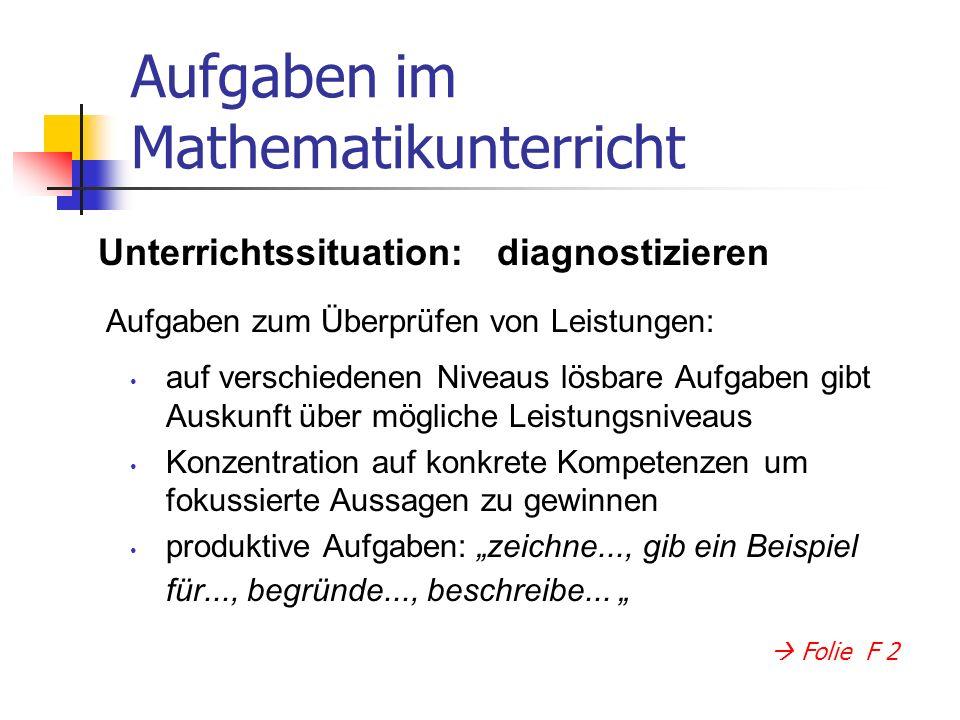Aufgaben im Mathematikunterricht auf verschiedenen Niveaus lösbare Aufgaben gibt Auskunft über mögliche Leistungsniveaus Konzentration auf konkrete Ko