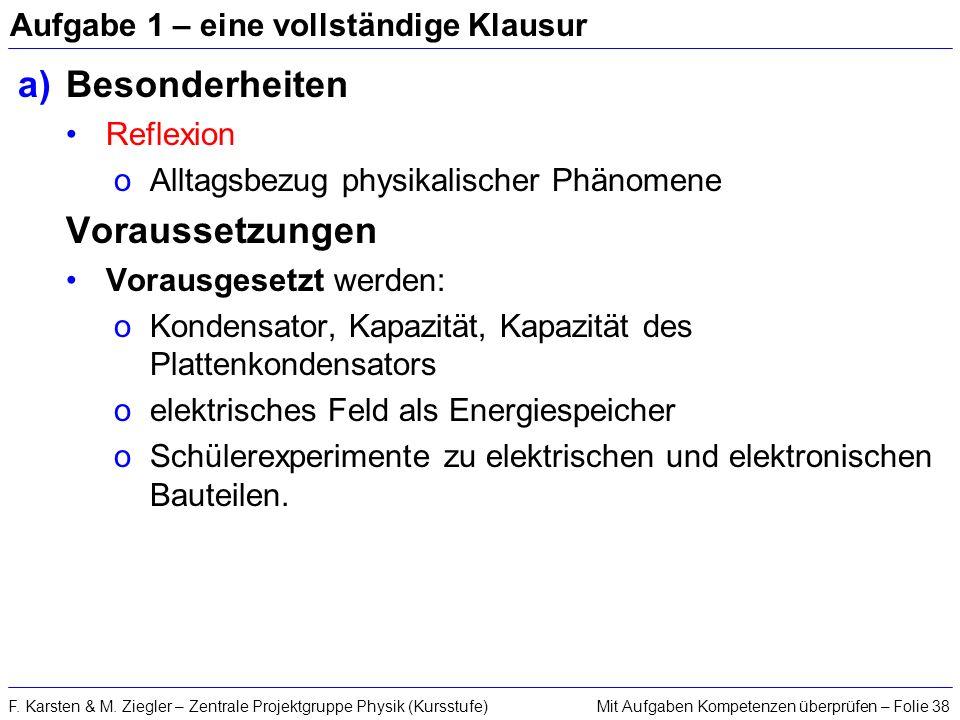 Mit Aufgaben Kompetenzen überprüfen – Folie 38F. Karsten & M. Ziegler – Zentrale Projektgruppe Physik (Kursstufe) Aufgabe 1 – eine vollständige Klausu