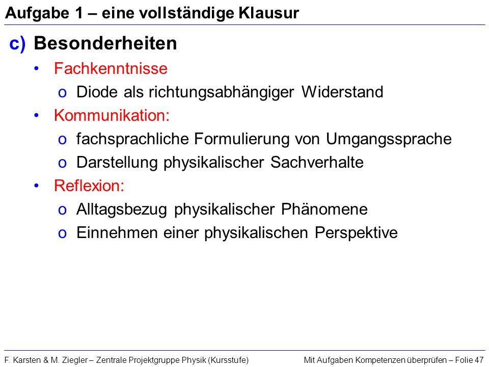Mit Aufgaben Kompetenzen überprüfen – Folie 47F. Karsten & M. Ziegler – Zentrale Projektgruppe Physik (Kursstufe) Aufgabe 1 – eine vollständige Klausu