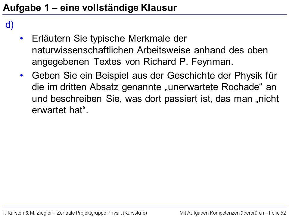 Mit Aufgaben Kompetenzen überprüfen – Folie 52F. Karsten & M. Ziegler – Zentrale Projektgruppe Physik (Kursstufe) Aufgabe 1 – eine vollständige Klausu