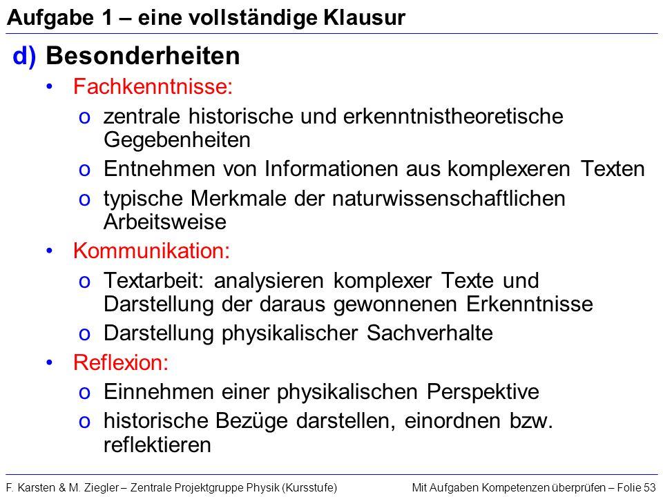 Mit Aufgaben Kompetenzen überprüfen – Folie 53F. Karsten & M. Ziegler – Zentrale Projektgruppe Physik (Kursstufe) Aufgabe 1 – eine vollständige Klausu
