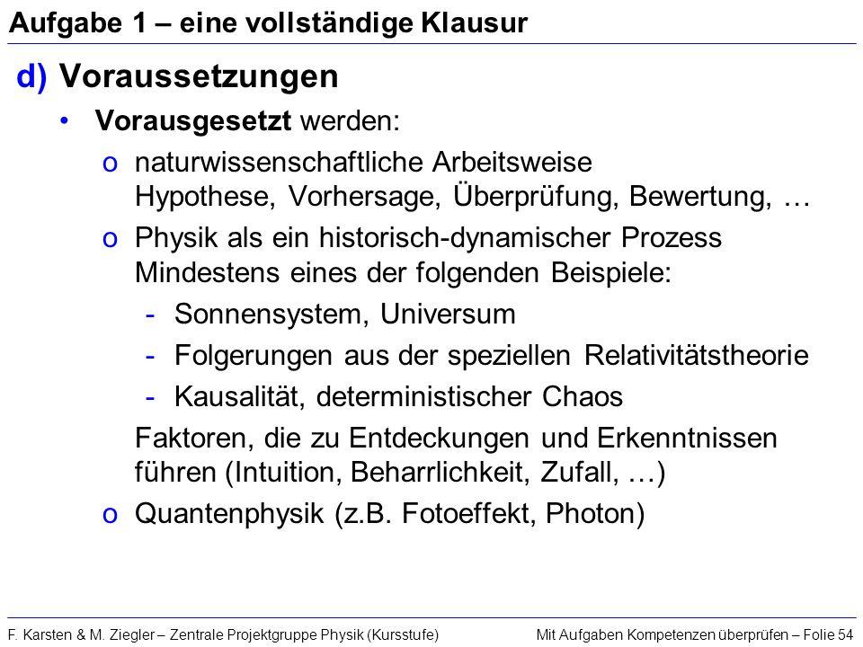 Mit Aufgaben Kompetenzen überprüfen – Folie 54F. Karsten & M. Ziegler – Zentrale Projektgruppe Physik (Kursstufe) Aufgabe 1 – eine vollständige Klausu