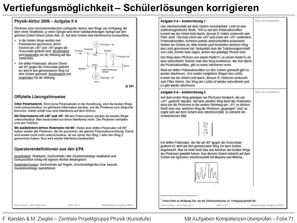 Mit Aufgaben Kompetenzen überprüfen – Folie 71F. Karsten & M. Ziegler – Zentrale Projektgruppe Physik (Kursstufe) Vertiefungsmöglichkeit – Schülerlösu