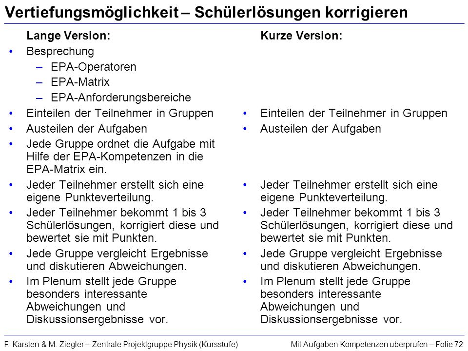 Mit Aufgaben Kompetenzen überprüfen – Folie 72F. Karsten & M. Ziegler – Zentrale Projektgruppe Physik (Kursstufe) Vertiefungsmöglichkeit – Schülerlösu