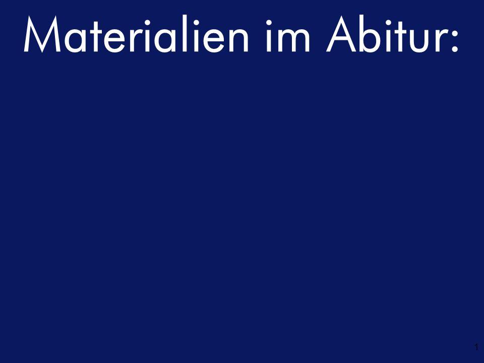 Materialien im Abitur: 1 ?
