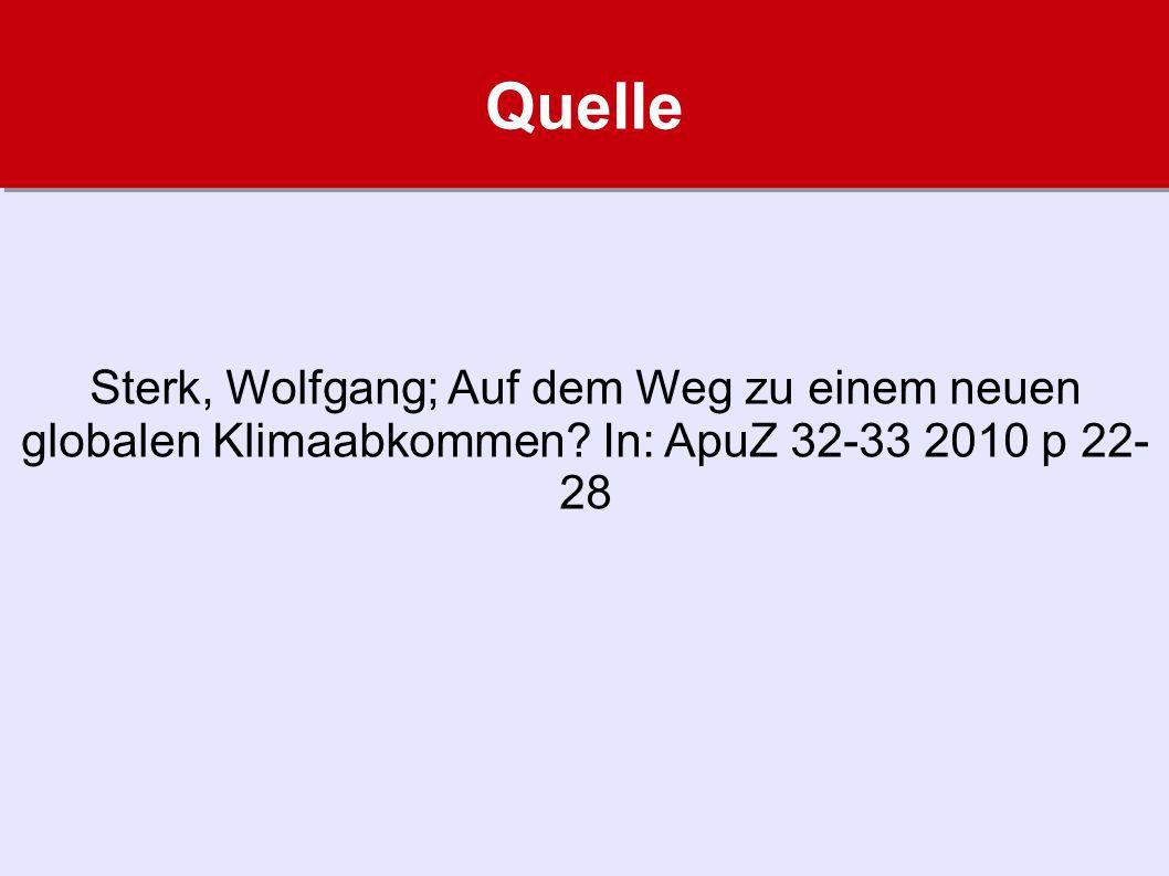 Quelle Sterk, Wolfgang; Auf dem Weg zu einem neuen globalen Klimaabkommen? In: ApuZ 32-33 2010 p 22- 28