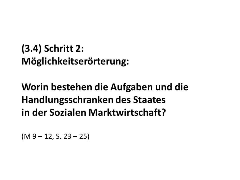 (3.4) Schritt 2: Möglichkeitserörterung: Worin bestehen die Aufgaben und die Handlungsschranken des Staates in der Sozialen Marktwirtschaft? (M 9 – 12