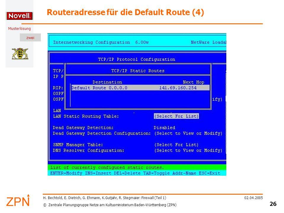 © Zentrale Planungsgruppe Netze am Kultusministerium Baden-Württemberg (ZPN) Musterlösung 02.04.2005 27 H.