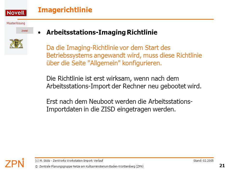 © Zentrale Planungsgruppe Netze am Kultusministerium Baden-Württemberg (ZPN) Musterlösung Stand: 02.2005 21 (c) M.
