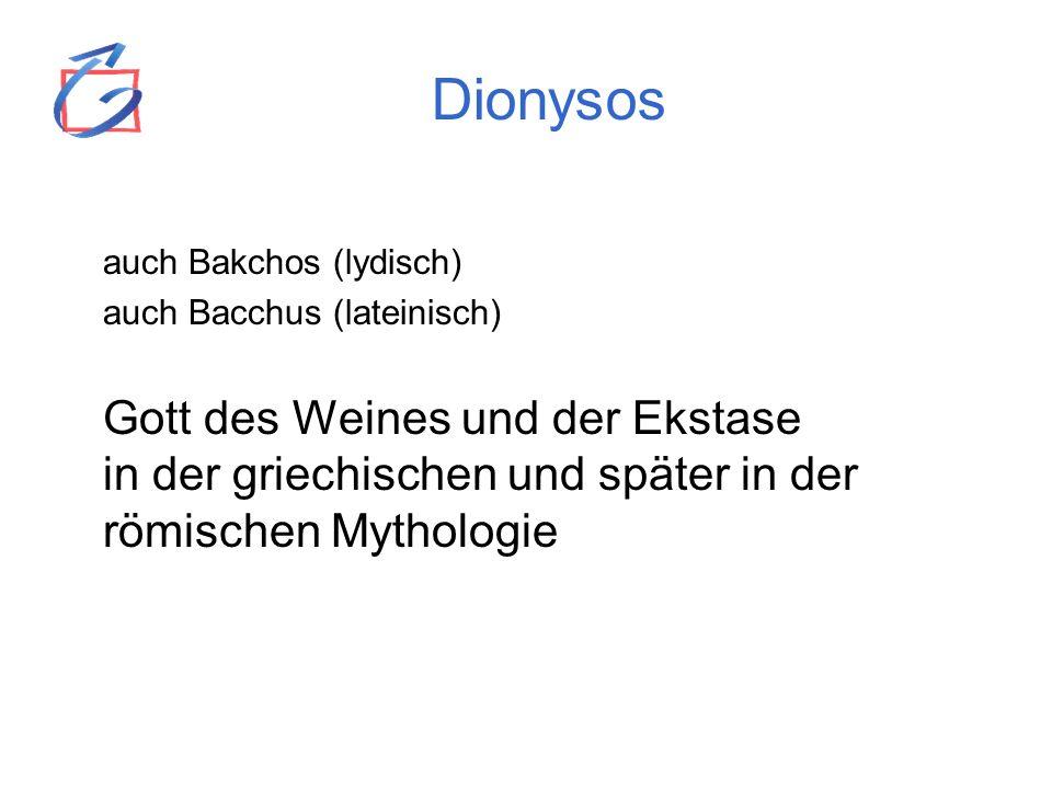 Dionysos auch Bakchos (lydisch) auch Bacchus (lateinisch) Gott des Weines und der Ekstase in der griechischen und später in der römischen Mythologie