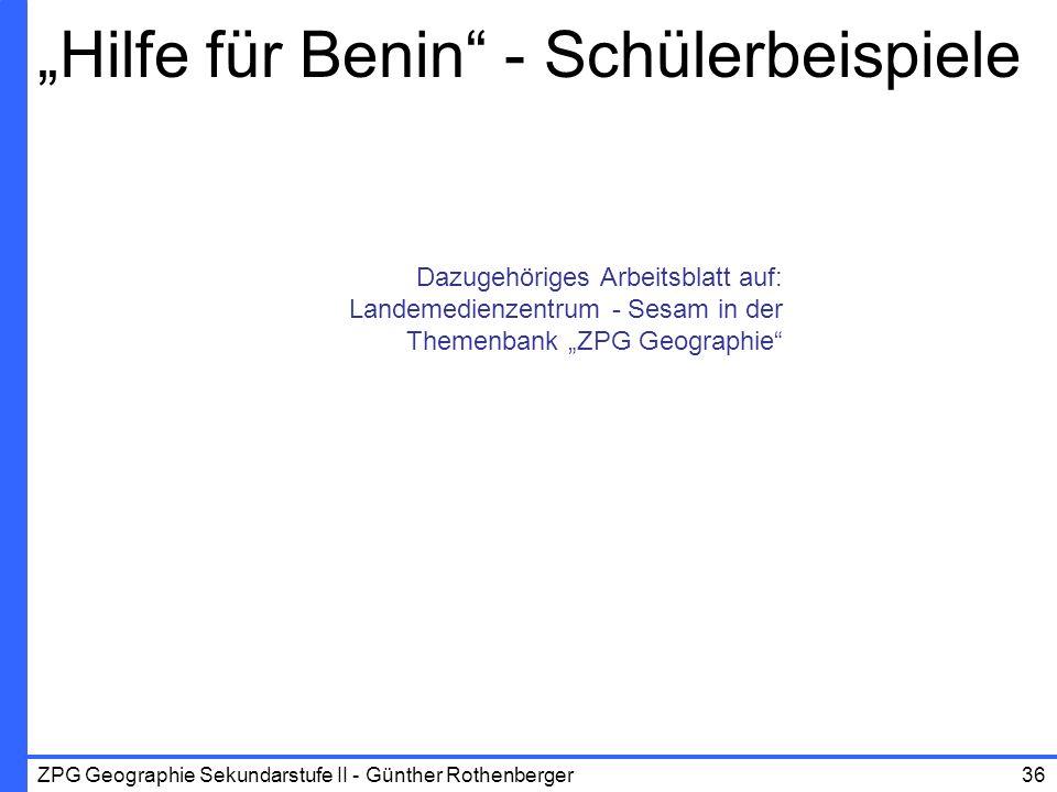 ZPG Geographie Sekundarstufe II - Günther Rothenberger36 Hilfe für Benin - Schülerbeispiele Dazugehöriges Arbeitsblatt auf: Landemedienzentrum - Sesam