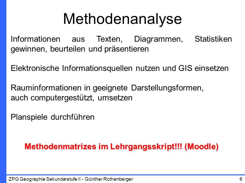 ZPG Geographie Sekundarstufe II - Günther Rothenberger17 Entwicklung einer eigenen Analysespinne auf Grundlage des DSW Datenreports 2009 und 2006: Wählen Sie aus dem DSW-Datenreport 2009 sechs sinnvolle Indikatoren aus.