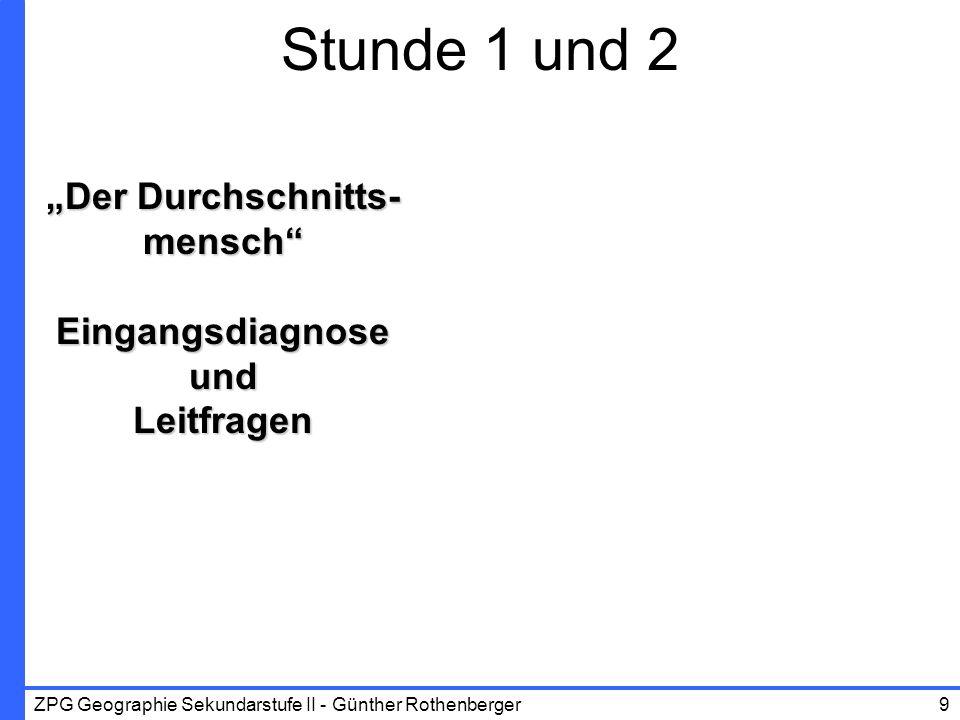 ZPG Geographie Sekundarstufe II - Günther Rothenberger10 Hallo, ich bin die/der Durchschnittsdeutsche.