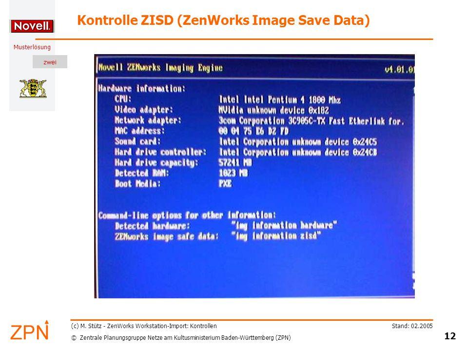© Zentrale Planungsgruppe Netze am Kultusministerium Baden-Württemberg (ZPN) Musterlösung Stand: 02.2005 12 (c) M. Stütz - ZenWorks Workstation-Import