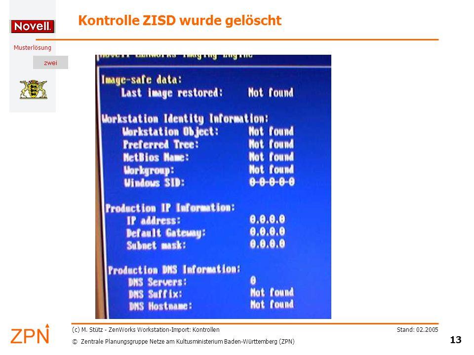 © Zentrale Planungsgruppe Netze am Kultusministerium Baden-Württemberg (ZPN) Musterlösung Stand: 02.2005 13 (c) M. Stütz - ZenWorks Workstation-Import