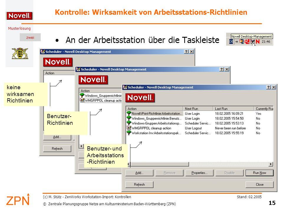 © Zentrale Planungsgruppe Netze am Kultusministerium Baden-Württemberg (ZPN) Musterlösung Stand: 02.2005 15 (c) M. Stütz - ZenWorks Workstation-Import