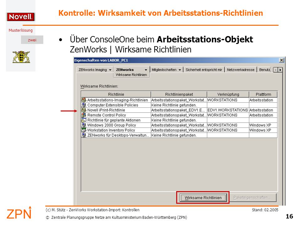© Zentrale Planungsgruppe Netze am Kultusministerium Baden-Württemberg (ZPN) Musterlösung Stand: 02.2005 16 (c) M. Stütz - ZenWorks Workstation-Import